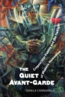 The Quiet Avant‐garde : Crepuscular Poetry and the Twilight of Modern Humanism - eBook