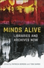 Minds Alive : Libraries and Archives Now - eBook