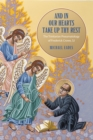 And in Our Hearts Take Up Thy Rest : The Trinitarian Pneumatology of Frederick Crowe, SJ - eBook