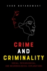 Crime and Criminality : Social, Psychological, and Neurobiological Explanations - eBook