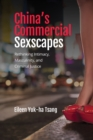 China's Commercial Sexscapes : Rethinking Intimacy, Masculinity, and Criminal Justice - eBook