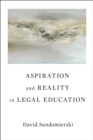 Aspiration and Reality in Legal Education - eBook