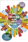"""Where Are You From?"" : Growing Up African-Canadian in Vancouver - eBook"