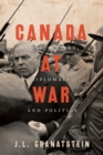 Canada at War : Conscription, Diplomacy, and Politics - eBook