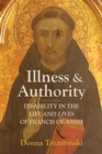Illness and Authority : Disability in the Life and Lives of Francis of Assisi - eBook