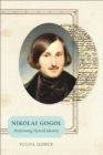 Nikolai Gogol : Performing Hybrid Identity - eBook