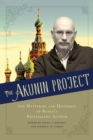 The Akunin Project : The Mysteries and Histories of Russia's Bestselling Author - eBook
