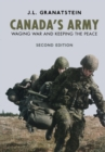 Canada's Army : Waging War and Keeping the Peace - eBook