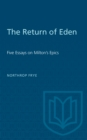 The Return of Eden : Five Essays on Milton's Epics - eBook