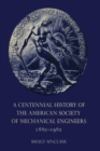 A Centennial History of the American Society of Mechanical Engineers 1880-1980 - eBook