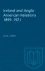 Ireland and Anglo-American Relations 1899-1921 - eBook