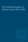 The Collected Papers of Alfred Young 1873-1940 - eBook