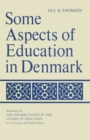 Some Aspects of Education in Denmark - eBook