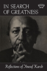 In Search of Greatness : Reflections of Yousuf Karsh - eBook