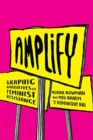 Amplify : Graphic Narratives of Feminist Resistance - Book