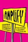 Amplify : Graphic Narratives of Feminist Resistance - eBook