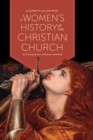 A Women's History of the Christian Church : Two Thousand Years of Female Leadership - eBook