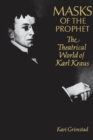 Masks of the Prophet : The Theatrical World of Karl Kraus - eBook