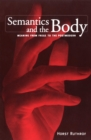 Semantics and the Body : Meaning from Frege to the Postmodern - eBook