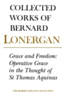 Grace and Freedom : Operative Grace in the Thought of St.Thomas Aquinas, Volume 1 - eBook