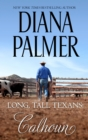 Long, Tall Texans - Calhoun : Calhoun - eBook