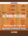 Network Protocols - Simple Steps to Win, Insights and Opportunities for Maxing Out Success - eBook