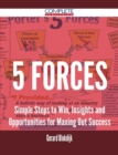 5 Forces - Simple Steps to Win, Insights and Opportunities for Maxing Out Success - eBook