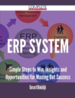 ERP System - Simple Steps to Win, Insights and Opportunities for Maxing Out Success - eBook