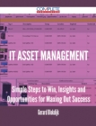 IT Asset Management - Simple Steps to Win, Insights and Opportunities for Maxing Out Success - eBook