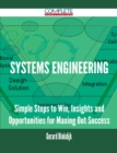 Systems Engineering - Simple Steps to Win, Insights and Opportunities for Maxing Out Success - eBook