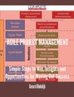 Agile Project Management - Simple Steps to Win, Insights and Opportunities for Maxing Out Success - eBook