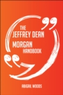 The Jeffrey Dean Morgan Handbook - Everything You Need To Know About Jeffrey Dean Morgan - eBook
