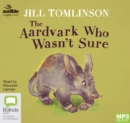The Aardvark Who Wasn't Sure - Book