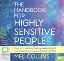 The Handbook for Highly Sensitive People : How to Transform Feeling Overwhelmed and Frazzled to Empowered and Fulfilled - Book