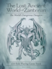 The Lost Ancient World of Zanterian - D20 Role Playing Game Book : The World's Dangerous Dungeon - eBook