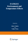 Fatigue : Environment and Temperature Effects - eBook