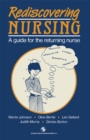 Rediscovering Nursing : A guide for the returning nurse - eBook