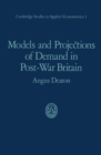Models and Projections of Demand in Post-War Britain - eBook