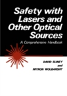 Safety with Lasers and Other Optical Sources : A Comprehensive Handbook - eBook