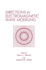 Directions in Electromagnetic Wave Modeling - eBook