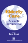 Elderly Care : A world perspective - eBook