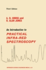 An Introduction to Practical Infra-red Spectroscopy - eBook