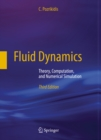 Fluid Dynamics : Theory, Computation, and Numerical Simulation - eBook