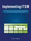Implementing Itsm : From Silos to Services: Transforming the It Organization to an It Service Management Valued Partner - eBook