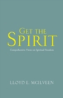 Get the Spirit : Comprehensive Views on Spiritual Freedom - eBook