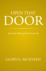 Open That Door : Let Love out and Let Love In - eBook