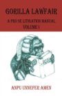 Gorilla Lawfair : A Pro Se Litigation Manual - eBook