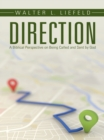 Direction : A Biblical Perspective on Being Called and Sent by God - eBook