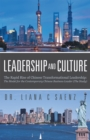 Leadership and Culture : The Rapid Rise of Chinese Transformational Leadership:  the Model for the Contemporary Chinese Business Leader (The Study) - eBook