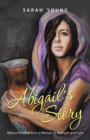 Abigail'S Story : Biblical Wisdom from a Woman of Strength and Faith - eBook